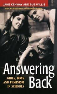 Answering Back: Girls, Boys and Feminism in Schools - Jill Blackmore,Jane Kenway,Leonie Rennie - cover