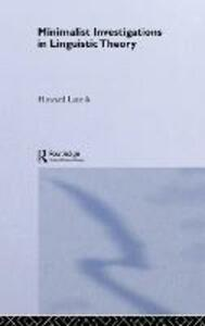 Minimalist Investigations in Linguistic Theory - Howard Lasnik - cover