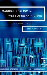 Magical Realism in West African Fiction - Brenda Cooper - cover
