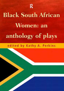 Black South African Women: An Anthology of Plays - cover