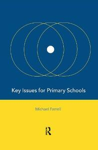 Key Issues for Primary Schools - Michael Farrell,Colin Richards - cover