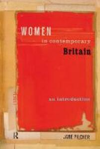 Women in Contemporary Britain: An Introduction - Jane Pilcher - cover