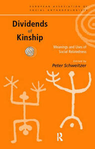 Dividends of Kinship: Meanings and Uses of Social Relatedness - cover