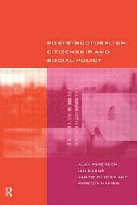 Poststructuralism, Citizenship and Social Policy - Ian Barns,Janice Dudley,Patricia Harris - cover