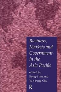 Business, Markets and Government in the Asia-Pacific: Competition Policy, Convergence and Pluralism - cover
