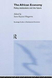 The African Economy: Policy, Institutions and the Future - cover