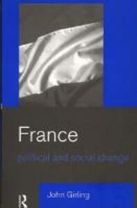 France: Political and Social Change - John Girling - cover