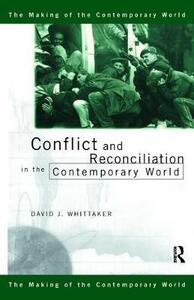 Conflict and Reconciliation in the Contemporary World - David J. Whittaker - cover