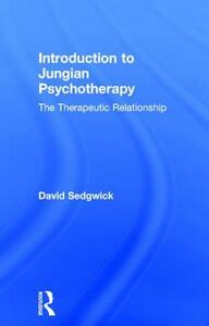 Introduction to Jungian Psychotherapy: The Therapeutic Relationship - David Sedgwick - cover