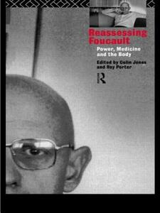 Reassessing Foucault: Power, Medicine and the Body - cover