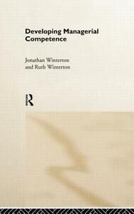 Developing Managerial Competence - Jonathan Winterton,Ruth Winterton - cover