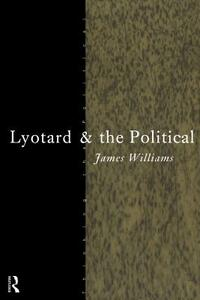Lyotard and the Political - James Williams - cover