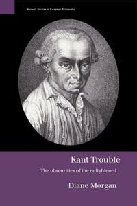 Kant Trouble: Obscurities of the Enlightened - Diane Morgan - cover