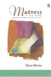 Madness in its Place: Narratives of Severalls Hospital 1913-1997 - Diana Gittins - cover