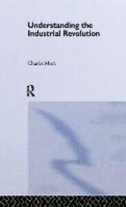 Understanding the Industrial Revolution - Charles More,Charles More - cover