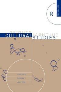 Science, Technology and Culture: Cultural Studies Volume 12 Issue 3 - cover