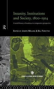 Insanity, Institutions and Society, 1800-1914 - cover