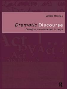 Dramatic Discourse: Dialogue as Interaction in Plays - Vimala Herman - cover