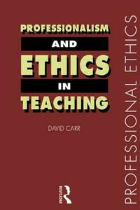 Professionalism and Ethics in Teaching - David Carr - cover
