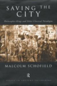 Saving the City: Philosopher-Kings and Other Classical Paradigms - Malcolm Schofield - cover