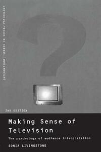 Making Sense of Television: The Psychology of Audience Interpretation - Sonia Livingstone - cover