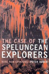 The Case of the Speluncean Explorers: Nine New Opinions - Peter Suber - cover