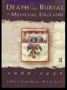 Death and Burial in Medieval England 1066-1550 - Christopher Daniell - cover