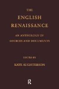 The English Renaissance: An Anthology of Sources and Documents - cover