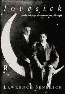 Lovesick: Modernist Plays of Same-Sex Love, 1894-1925 - cover