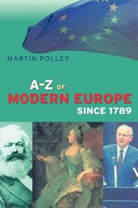 An A-Z of Modern Europe Since 1789 - Martin Polley - cover