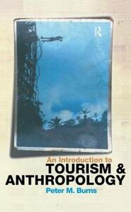 An Introduction to Tourism and Anthropology - Peter Burns - cover