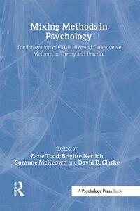Mixing Methods in Psychology: The Integration of Qualitative and Quantitative Methods in Theory and Practice - cover