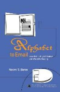 Alphabet to Email: How Written English Evolved and Where It's Heading - Naomi S. Baron - cover
