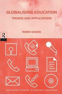 Globalising Education: Trends and Applications - Robin Mason - cover