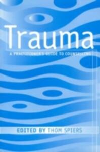 Trauma: A Practitioner's Guide to Counselling - cover