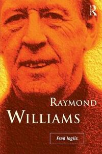 Raymond Williams - Fred Inglis - cover
