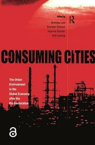 Consuming Cities: The Urban Environment in the Global Economy after Rio - Nicholas Low,etc.,Brendan Gleeson - cover