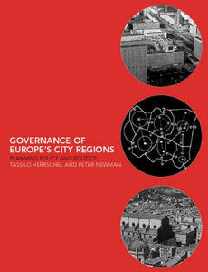 Governance of Europe's City Regions: Planning, Policy & Politics - Tassilo Herrschel,Peter Newman - cover
