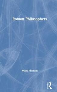 Roman Philosophers - Mark Morford - cover
