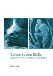 Conservation Skills: Judgement, Method and Decision Making - Chris Caple - cover