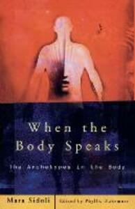 When the Body Speaks: The Archetypes in the Body - Mara Sidoli - cover