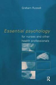 Essential Psychology for Nurses and Other Health Professionals - Graham Russell - cover