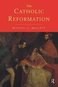 The Catholic Reformation - Michael Mullett - cover