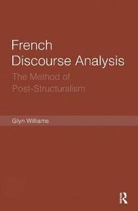 French Discourse Analysis: The Method of Post-Structuralism - Glyn Williams - cover