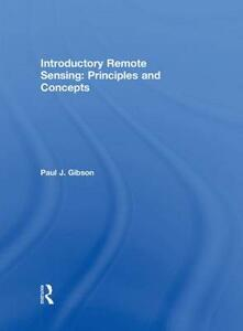 Introductory Remote Sensing Principles and Concepts - Paul Gibson,Clare Power - cover