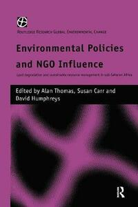 Environmental Policies and NGO Influence: Land Degradation and Sustainable Resource Management in Sub-Saharan Africa - cover