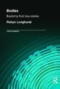 Bodies: Exploring Fluid Boundaries - Robyn Longhurst - cover