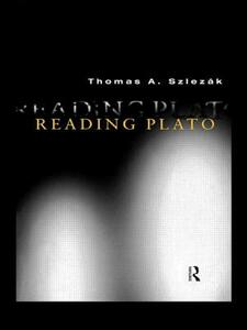 Reading Plato - Thomas A. Szlezak - cover