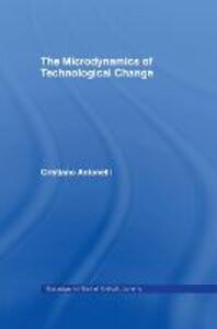 Microdynamics of Technological Change - Cristiano Antonelli - cover