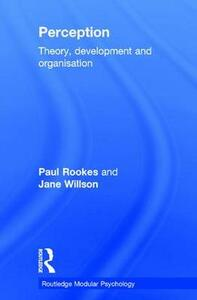 Perception: Theory, Development and Organisation - Paul Rookes,Jane Willson - cover